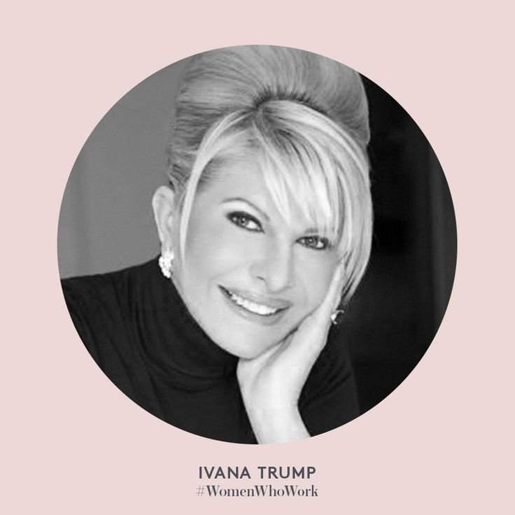 Ivana Trump #WomenWhoWork