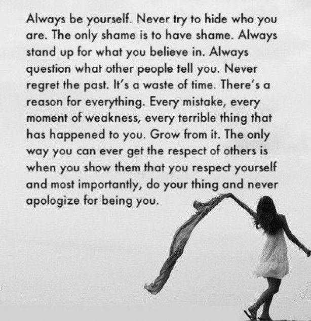 Mooie tekst...always be yourself