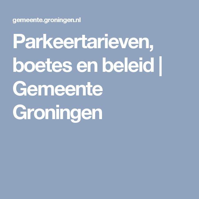 Parkeertarieven, boetes en beleid | Gemeente Groningen