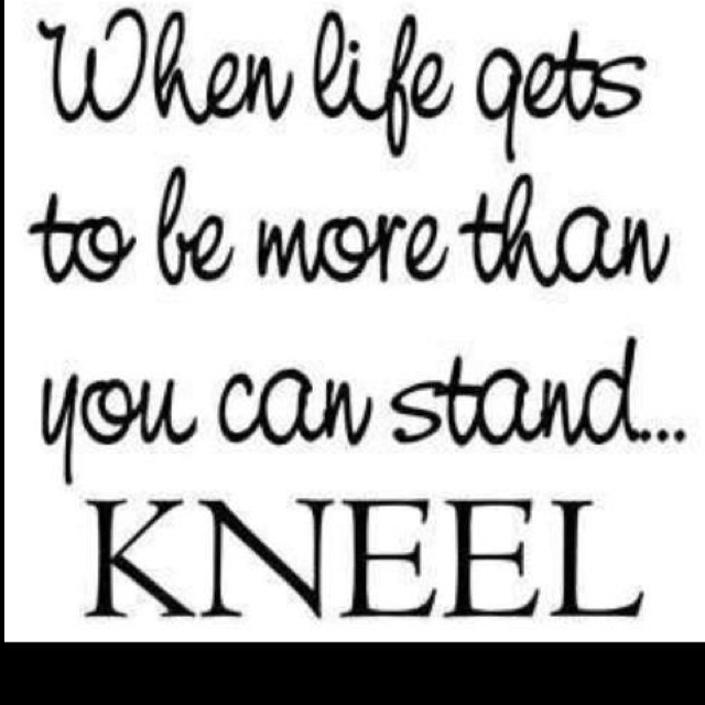 Can't stand....KNEEL