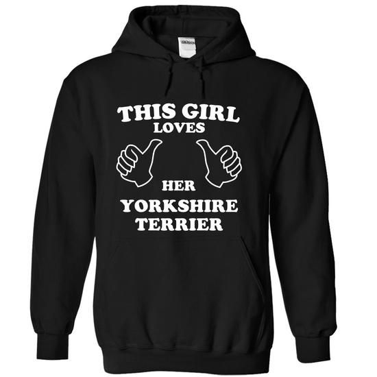 Awesome Yorkshire Terrier Lovers Tee Shirts Gift for you or your family your friend:  This Girl Loves Her Yorkshire Terrier-yvvaa Tee Shirts T-Shirts