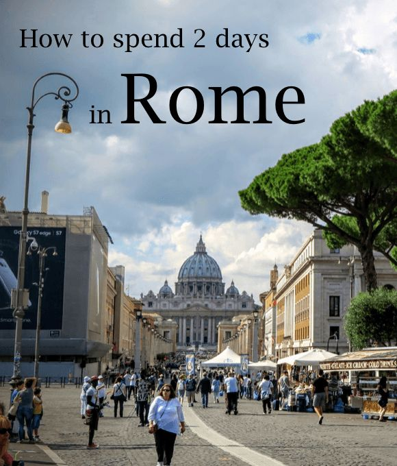 How to spend 2 days in Rome!