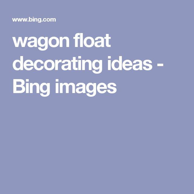 wagon float decorating ideas - Bing images