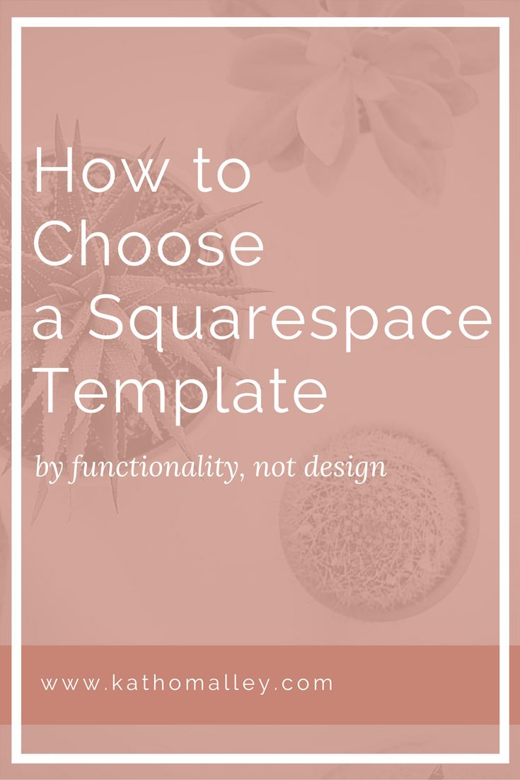 How-to-choose-a-squarespace-template-by-functionality-not-design.png