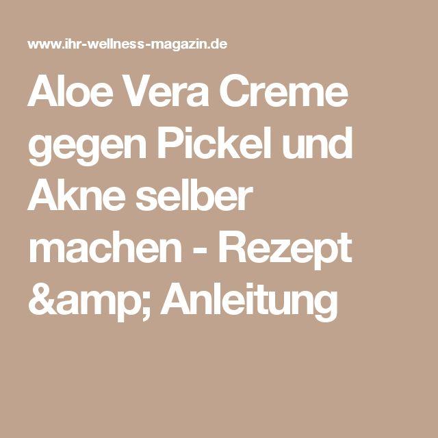 Aloe Vera Creme Selber Herstellen : aloe vera creme gegen pickel und akne selber machen ~ Watch28wear.com Haus und Dekorationen