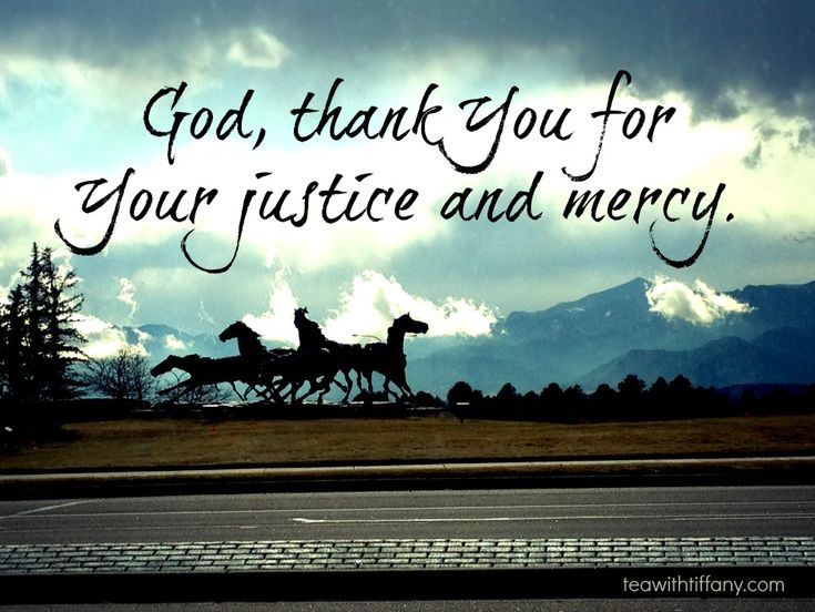 Justice And Mercy Quotes: Thankful - God's Justice And Mercy
