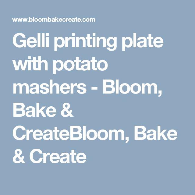 Gelli printing plate with potato mashers - Bloom, Bake & CreateBloom, Bake & Create