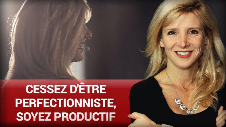 Cessez d'être perfectionniste, soyez productif par Stéphanie Milot