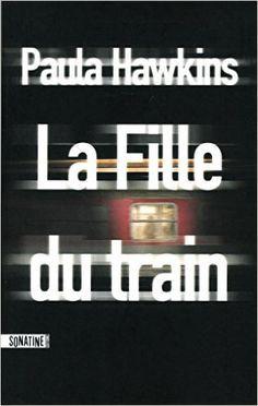 La Fille du train: Amazon.fr: Paula Hawkins, Corinne Daniellot: Livres