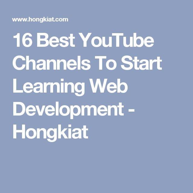 16 Best YouTube Channels To Start Learning Web Development - Hongkiat