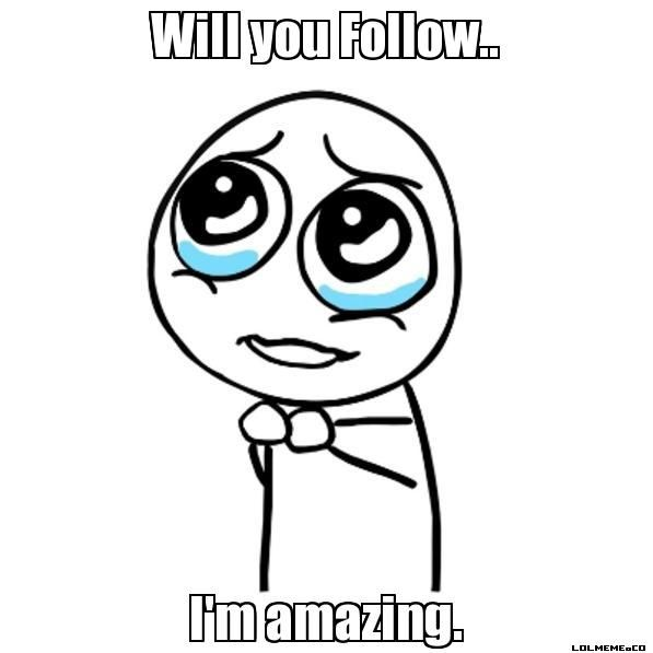 Follow for a follow! :) I really want to get to 3K but I'm really far away from that. Anyway, just comment if you do :D