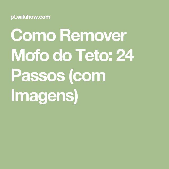 Como Remover Mofo do Teto: 24 Passos (com Imagens)