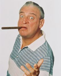 "Rodney Dangerfield -- (11/22/1921-10/5/2004). American Stand-up Comedian, Actor, Producer & Writer. Movies -- ""Easy Money"" as Montgomery 'Monty' Capuletti, ""Caddyshack"" as Al Czervik, ""Back to School"" as Thornton Melon, ""Little Nicky"" as Grandpa (Lucifer), ""Ladybugs"" as Chester Lee, ""My 5 Wives"" as Monte Peterson, ""Angels with Angles"" as God. He died from complications from surgery, age 82. Born: Jacob Rodney Cohen."
