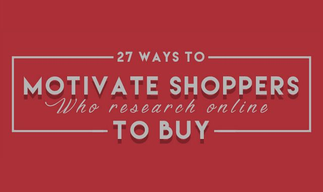 27 Ways To Motivate Shoppers Who Research Online To Buy #infographic