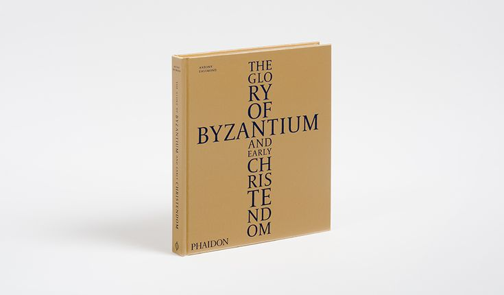 The Glory of Byzantium and Early Christendom | Art | Phaidon Store