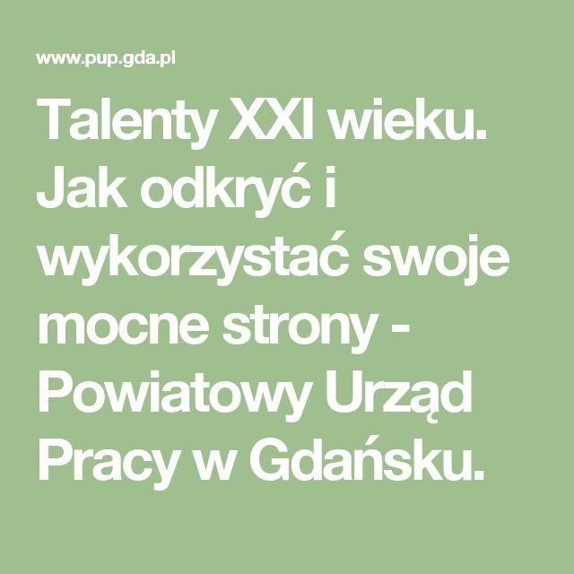 Talenty XXI wieku. Jak odkryć i wykorzystać swoje mocne strony - Powiatowy Urząd Pracy w Gdańsku.