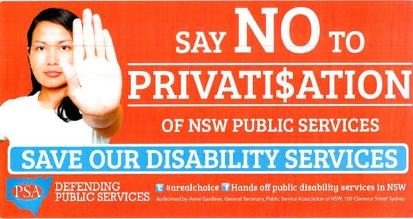 SAY NO TO PRIVATISATION OF PUBLIC SERVICES. WE MUST STOP THE BAIRD GOVERNMENT. VOTE THEM OUT AND SEND THEM PACKING ON A ONE WAY TRIP TO POLITICAL OBLIVION. photo by Paul Reid
