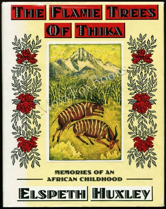 Book FLAME TREES of THIKA First Edition Hard Cover Dust Jacket Memories of an African by Elspeth Huxley.