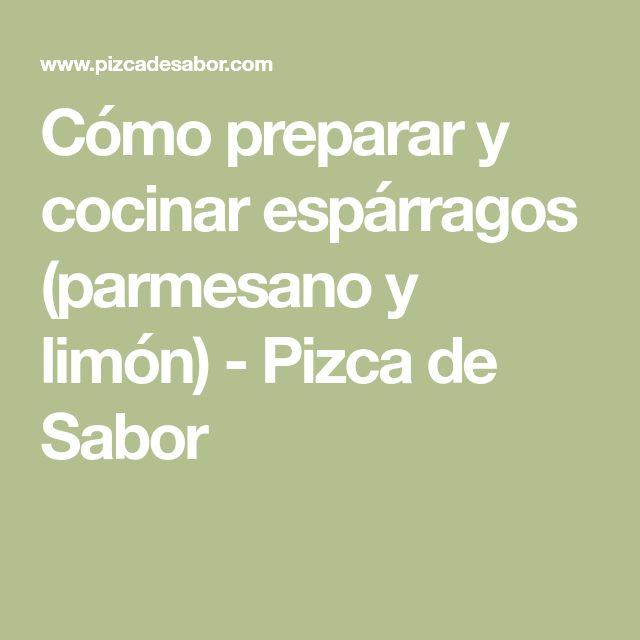 Cómo preparar y cocinar espárragos (parmesano y limón) - Pizca de Sabor
