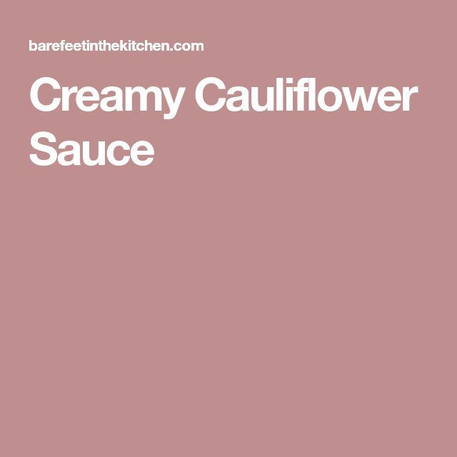 Creamy Cauliflower Sauce
