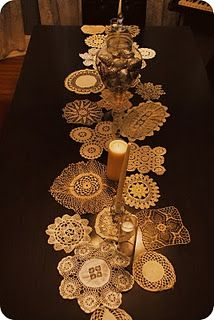 doily table runner- this is so me... I think this is my most favorite thing I've seen on Pinterest so far. LOVE IT!