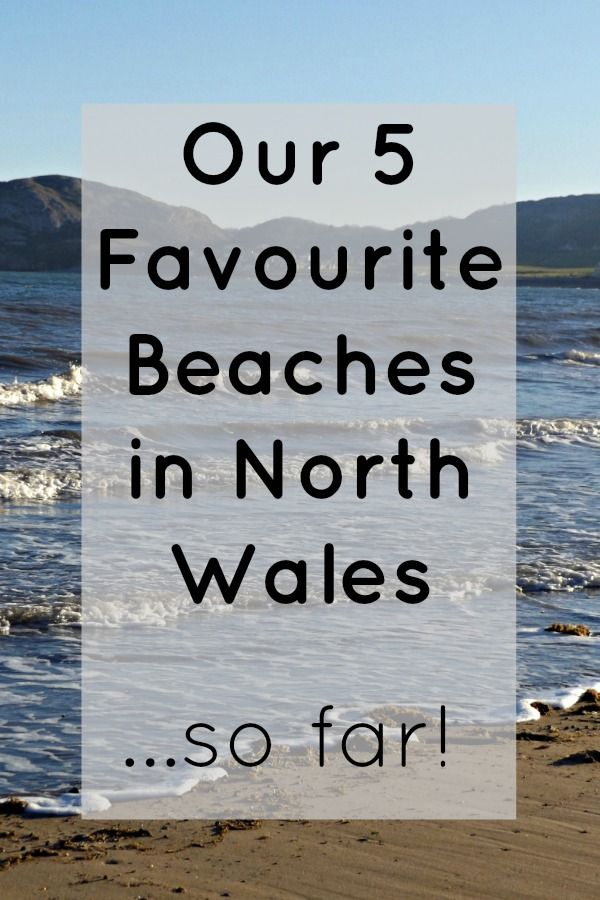 Our 5 Favourite Beaches in North Wales...so far!