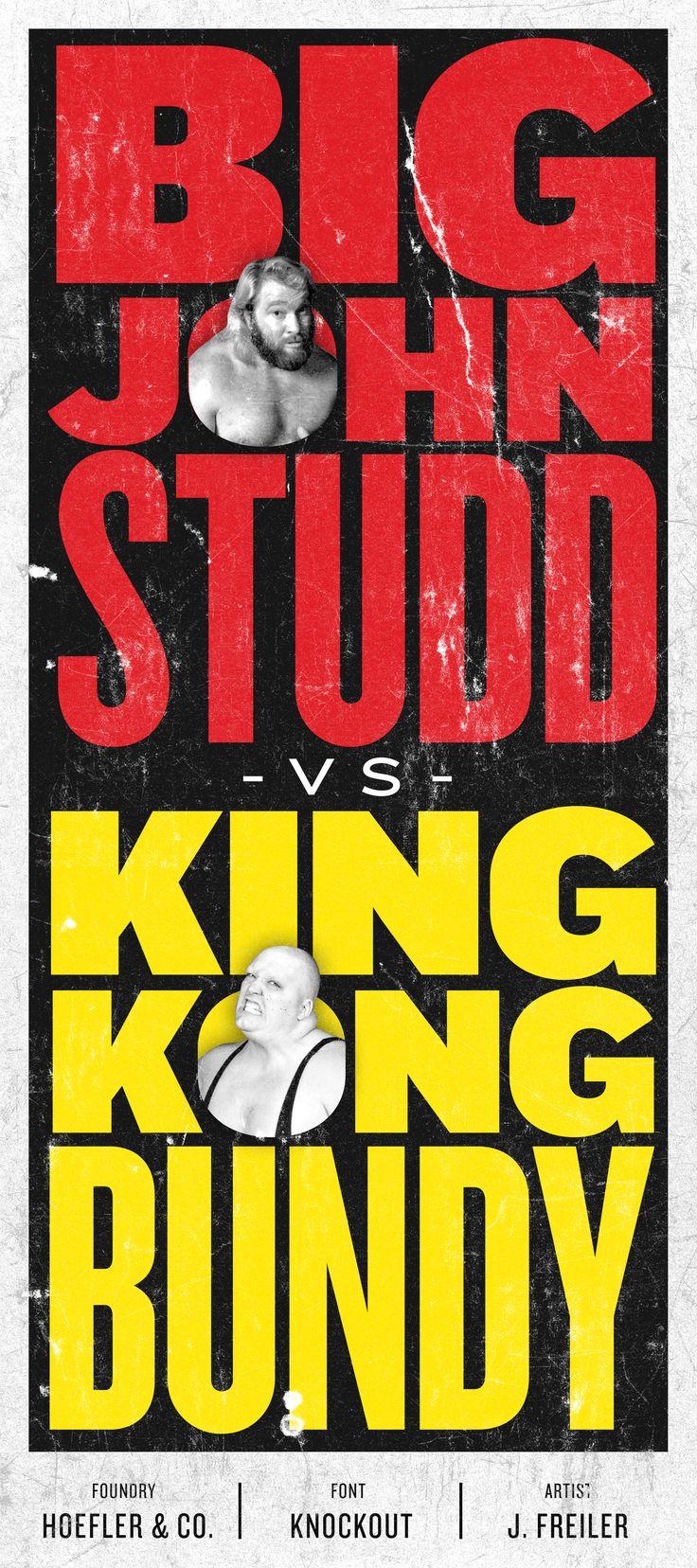 """Big John Studio - VS - King Kong Bundy"" Featuring: Knockout; From: Hoefler & Co; Art by: J. Freiler #fontspiration #fonts #typography #design"