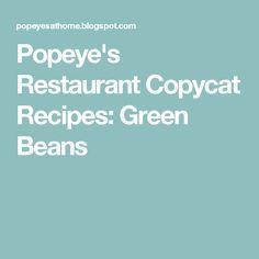 Popeye's Restaurant Copycat Recipes: Green Beans