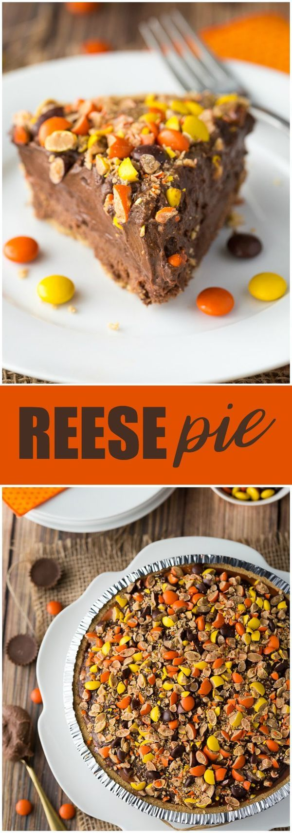 REESE Pie - This decadent no-bake dessert is all about REESE! It has a thick rich layer of REESE Spreads followed by a layer of REESE Peanut Butter Cups. Top that with a creamy, smooth chocolate/peanut butter pudding layer and a REESE'S Pieces colorful finish.