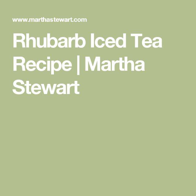 Rhubarb Iced Tea Recipe | Martha Stewart