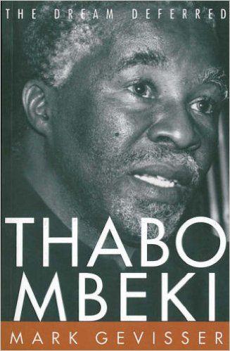 Thabo Mbeki The Dream Deferred: Mark Gevisser: 9781868421015: Amazon.com: Books