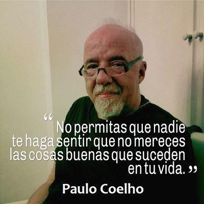 """""""No permitas que nadie te haga sentir que no mereces las cosas buenas que suceden en tu vida."""" #PauloCoelho #Citas #Frases @Candidman"""