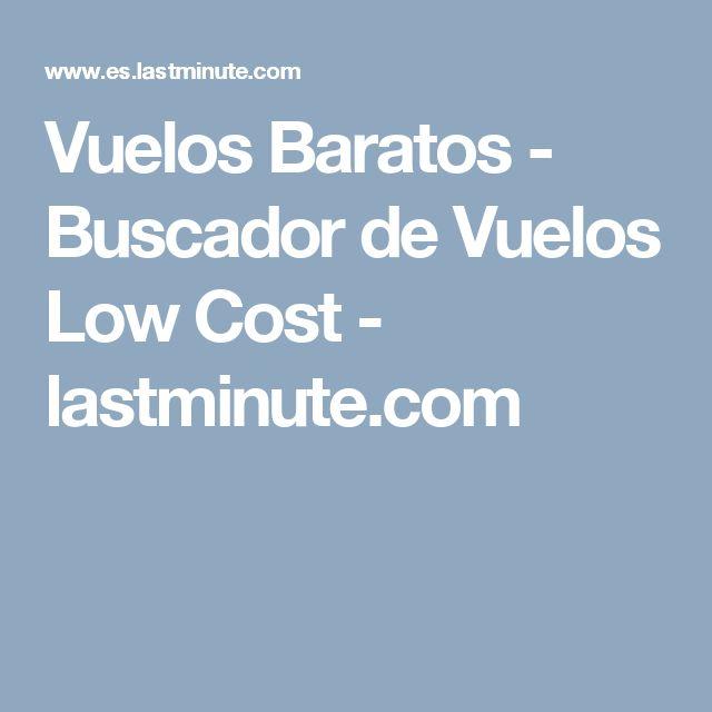 Vuelos Baratos - Buscador de Vuelos Low Cost - lastminute.com