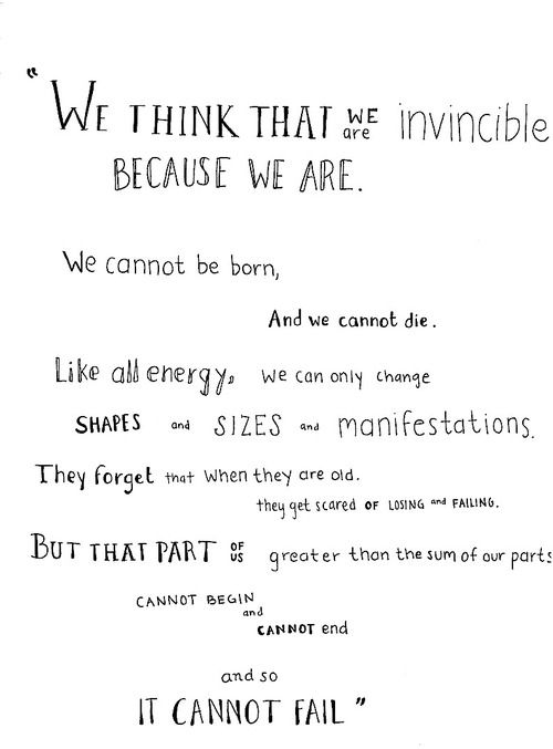 """fizwhizbee:  (Looking for Alaska by John Green)hand lettered with pen """"We think we are invincible because we are."""""""