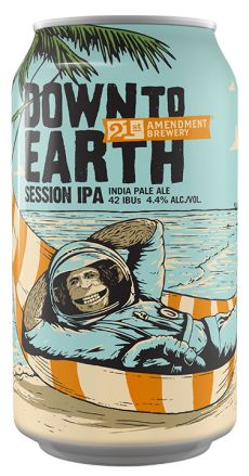 Down to Earth is the natural evolution (pun intended) of Bitter American, our original session ale. We thought it would be fitting to bring our space chimp home and let him chill. Whether you have a long mission behind you or a full afternoon ahead, this session IPA will help keep things real. More relaxed than an IPA, but with all the hop aroma and flavor, Down to Earth is our tribute to unsung heroes and unplanned adventures.