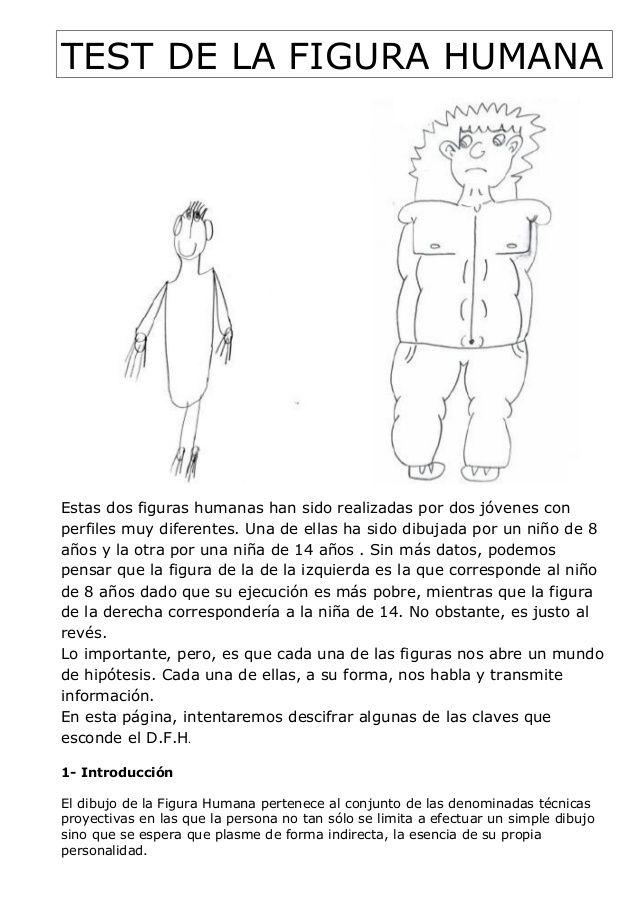 TEST DE LA FIGURA HUMANA Estas dos figuras humanas han sido realizadas por dos jóvenes con perfiles muy diferentes. Una de...