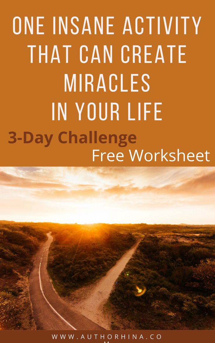 One Insane Activity to make Miracles Happen in your Life