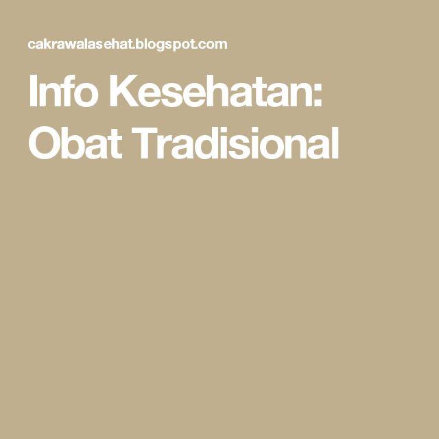 Info Kesehatan: Obat Tradisional