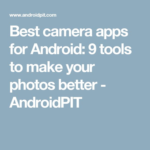 Best camera apps for Android: 9 tools to make your photos better - AndroidPIT