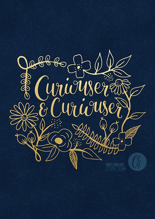 Curiouser and curiouser, Alice in Wonderland wall art with a gold gradient (not foil- more details below). This beautiful typography print features unique hand lettering. A lovely and simple Alice in Wonderland quote print that makes a pretty gift for any fan. And it looks great on the wall in any room of the house! PLEASE NOTE: This is NOT gold foil. It is a gradient digitally overlayed onto the lettering and printed onto matte paper. It is NOT metallic/shiny. ***********************...