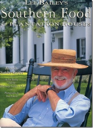 The Lisa Porter Collection, Inviting Style Indoors & Out: The Charming Mr. Lee Bailey Shows lovely Southern Home Photos.Great Southern Recipes!