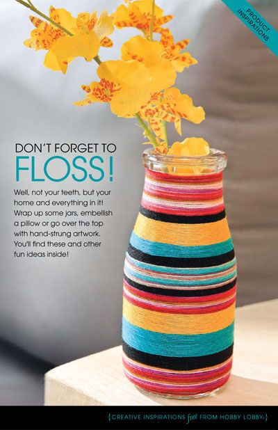Have fun with embroidery floss this spring! Wrap up some jars, embellish a pillow or go over the top with hand-strung artwork...we'll show you how!