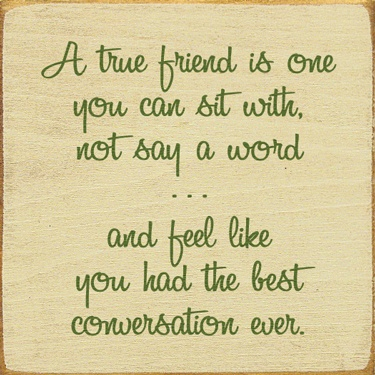 A true friend...: True Friends, Sit With Not, So True, Quotes Sayings, Favorite Quotes, Sayings About Bestfriends, Inspiration Peoplequot, Like You, Bestfriends Quotes