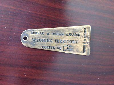 Bureau of Indian Affairs, Wyoming Territory, Brass Corpse, Toe Tag | eBay