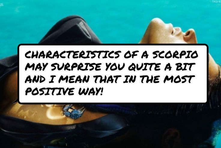 #Characteristics of a Scorpio may surprise you quite a bit and I mean that in the most positive way!