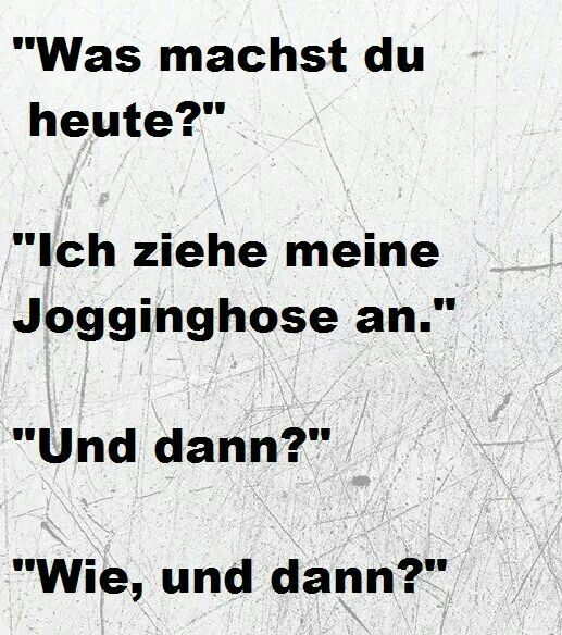 Jogginghose und dann? :D