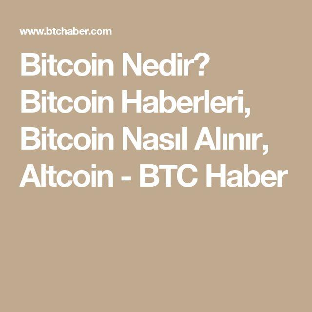 Bitcoin Nedir? Bitcoin Haberleri, Bitcoin Nasıl Alınır, Altcoin - BTC Haber