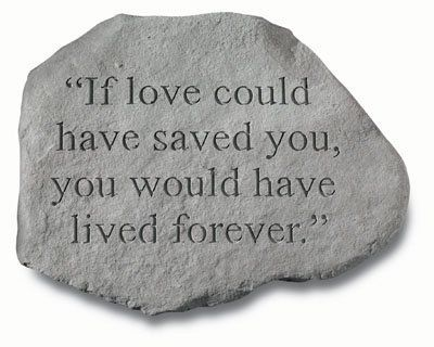 Kay Berry- Inc. 92620 If Love Could Have Saved You - Memorial - 15.75 Inches x 12.75 Inches by Kay Berry, Inc.. $39.72. Design is stylish and innovative. Satisfaction Ensured.. Great Gift Idea.. Manufactured to the Highest Quality Available.. Create a special corner in your garden with this beautiful monument  made of rough cast stone   engraved with - If love could have saved you  you would have lived forever.  Kay Berry products are made of cast stone in Saxonburg PA. They a...