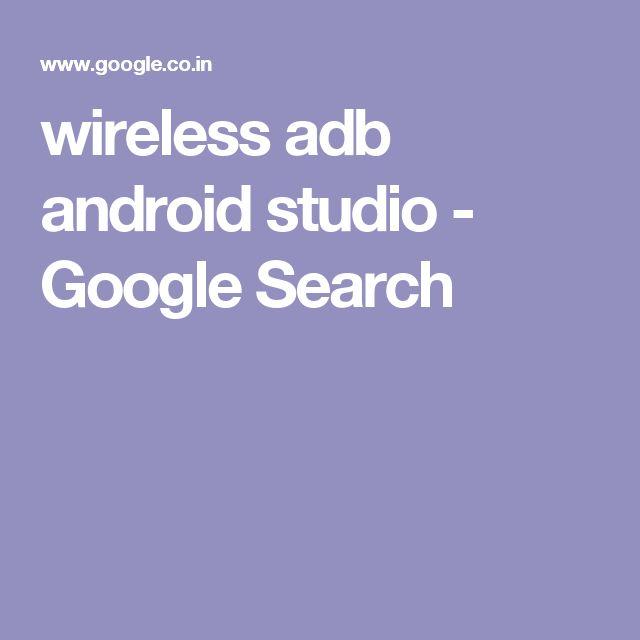 wireless adb android studio - Google Search