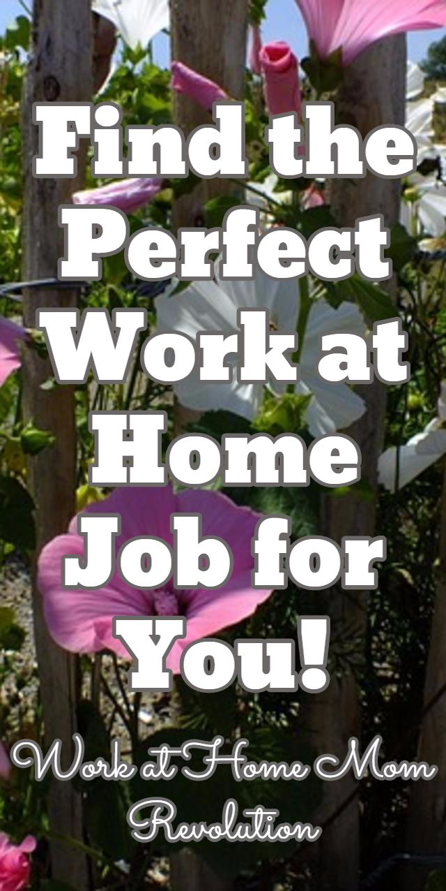 Find the Perfect Work at Home Job for You! / Work at Home Mom Revolution